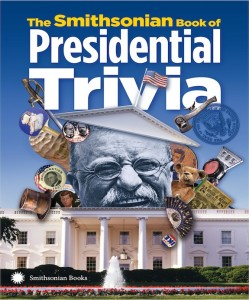 Check out the new Smithsonian Book of Presidential Trivia