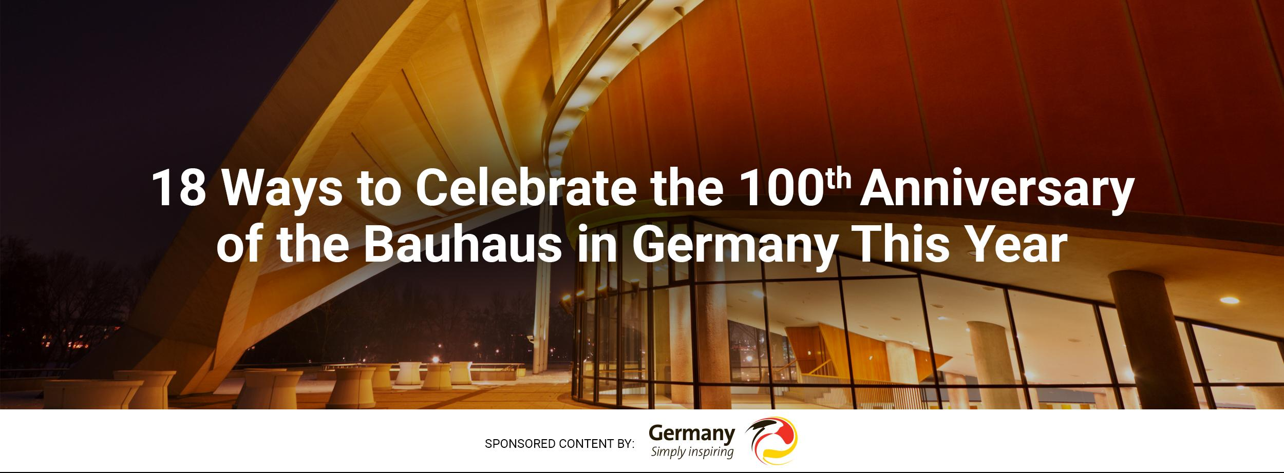 18 Ways To Celebrate The Bauhaus 100th Anniversary In