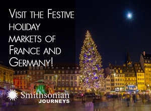 Visit the Festive Holiday Markets of France and Germany