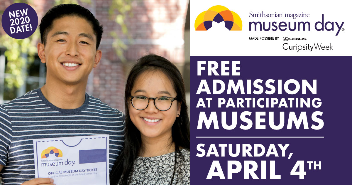 Visit A Participating Museum For Free on 4/4/20